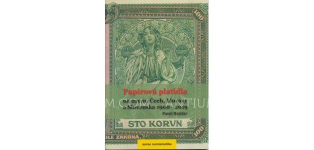 PAPÍROVÁ PLATIDLA NA ÚZEMÍ ČECH, MORAVY A SLOVENSKA 1900 - 2019, P. Hejzlar, AUREA NUMISMATIKA